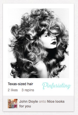 A picture of huge, Texas-styed hair pinned on Pinterest.