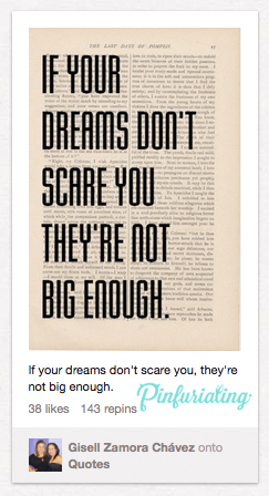 An inspirational quote from Pinterest, saying, If your dreams don't scare you they're not big enough.