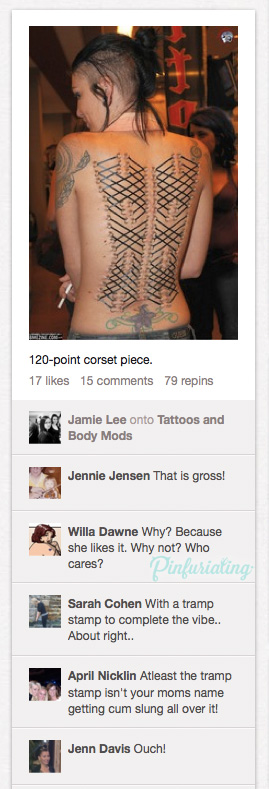 A pin of a woman with a back corset piercing, tattoos, and a black, shaved haircut. Some comments criticize the look, then a defender chimes in, saying: At least the tramp stamp isn't your moms name with cum slung all over it. Nasty.