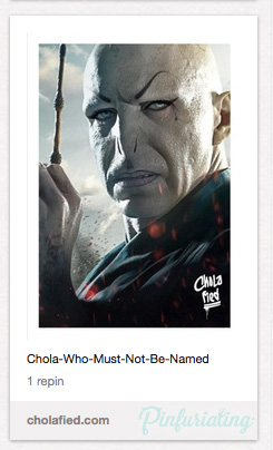 Voldemort as a chola.