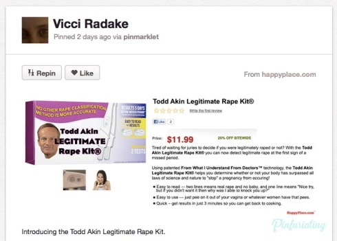 Screencap of a pin, Introducing the Todd Akin Legitimate Rape Kit. If you're pregnant, you were not legitimately raped.